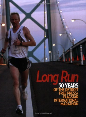 Long Run: 30 Years of the Detroit Free Press/Flagstar International Marathon