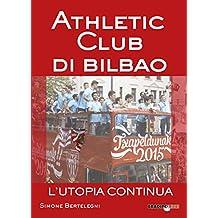 Athletic club di Bilbao. L'utopia continua  (Italian Edition)