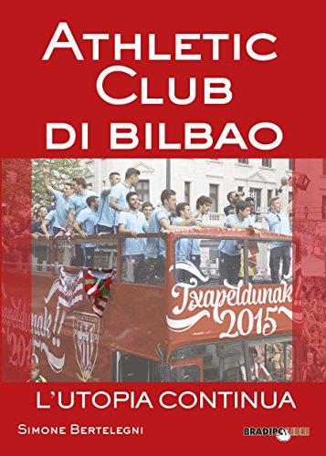 Athletic club di Bilbao. L'utopia continua por Simone Bertelegni