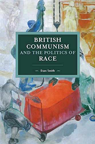 British Communism and the Politics of Race (Historical Materialism)