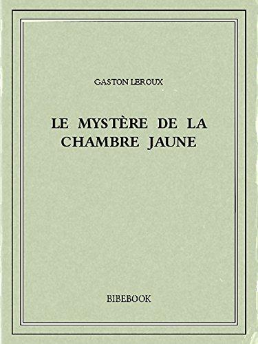 Couverture du livre Le mystère de la chambre jaune