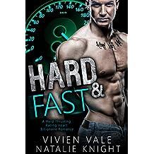 Hard & Fast: A Hard Thrusting Racing Heart Billionaire Romance (English Edition)