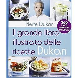 Il grande libro illustrato delle ricette Dukan
