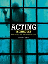 Acting Techniques: An Introduction for Aspiring Actors (Performance Books)