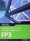Edexcel AS and A Level Modular Mathematics Further Pure Mathematics 3 FP3: 3 (Edexcel GCE Modular Maths)