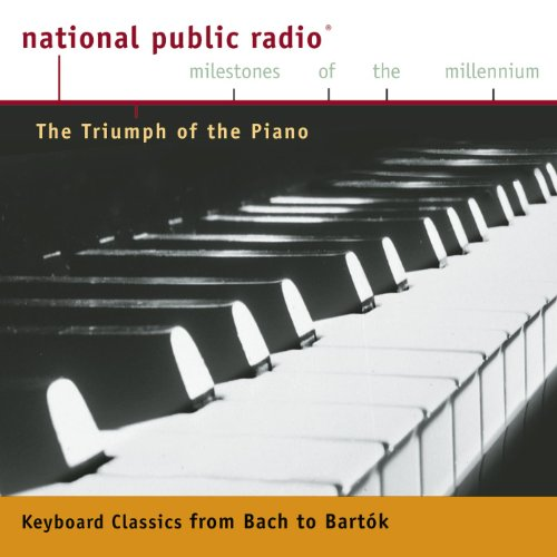 npr-milestones-of-the-millennium-the-triumph-of-the-piano-from-bach-to-bartok