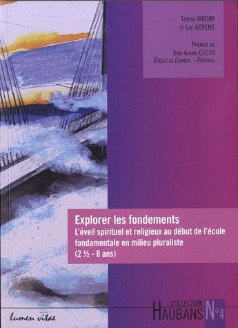 Explorer les fondements : L'éveil spirituel et religieux au début de l'école fondamentale en milieu pluraliste (2 1/2-8 ans)