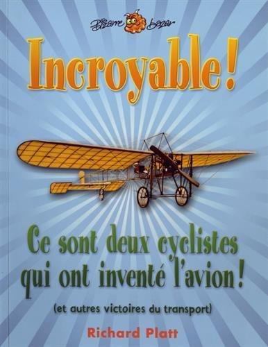 Incroyable ! Ce sont deux cyclistes qui ont inventé l'avion (et autres victoires du transport)