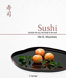Sushi: Food for the Eye, the Body & the Soul