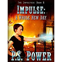 Impulse: A Whole New Day (The Infected Book 8) (English Edition)