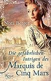 Image of Die gefährlichen Intrigen des Marquis de Cinq-Mars (EDITION CARAT / Liebe und Leidenschaft)
