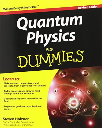 Quantum Physics For Dummies by Steven Holzner (2013-02-05)