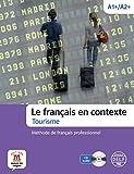 Les français en contexte. Tourisme. Livello A1-A2. Per le Scuole superiori. Con CD Audio. Con espansione online: méthode de français professionnel + CD