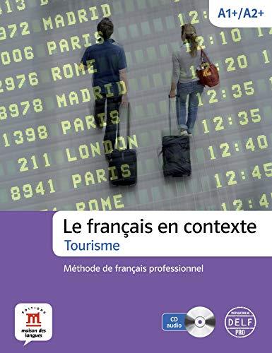 Le français en contexte. Tourisme. Libro + cuaderno + CD (Texto Frances) por Arnaud Laygues