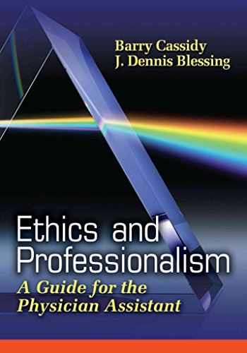 [(Ethics and Professionalism : A Guide for the Physician Assistant)] [By (author) Barry A. Cassidy ] published on (January, 2008)