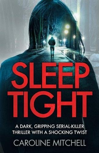 Sleep Tight: A dark, gripping serial killer thriller with a shocking twist: Volume 2 (Detective Ruby Preston Crime Thriller Series)
