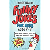 Funny Jokes for Kids (ages 5-8): More than 400 of the silliest, funniest jokes to make you laugh out loud