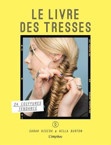 Le livre des tresses : 24 coiffures tendances