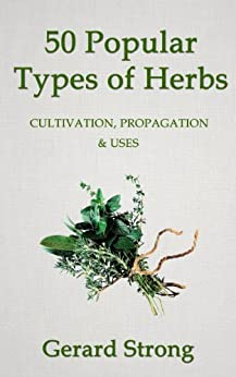 50 Popular Types of Herb (The Herb Books Book 2) (English Edition) par [Strong, Gerard]