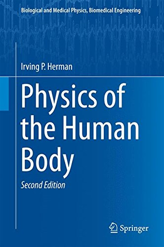 Physics of the Human Body (Biological and Medical Physics, Biomedical Engineering) por Irving P. Herman