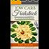 Low Carb Frühstück: 66 Unwiderstehliche Rezepte zum Abnehmen mit Low Carb (Low Carb, Low Carb Frühstück, Low Carb Rezepte, Abnehmen mit Lowcarb, Rezepte ... Kohlenhydrate, Abnehmen ohne Kohlenhydrate)