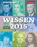 Wissen Wissenskalender 2015: Jeden Tag eine Quizfrage aus Geschichte, Politik, Kultur, Technik und Sport