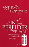 Ein perfider Plan:... von Anthony Horowitz