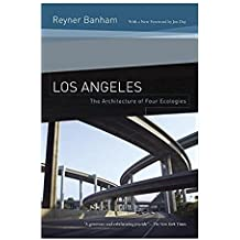 Los Angeles: The Architecture of Four Ecologies (English Edition)