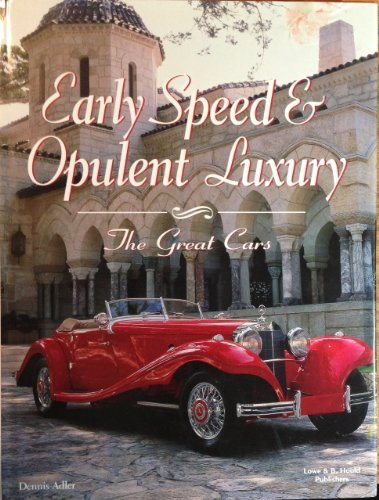 Early Speed & Opulent Luxury: The Great Cars