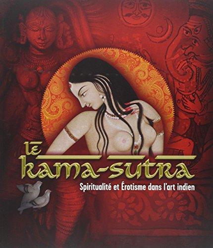 Le Kâma-Sûtra : Spiritualité et érotisme dans l'art indien