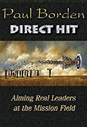 Direct Hit: Aiming Real Leaders at the Mission Field (The Convergence eBook Series) by Paul D. Borden (2006-09-01)