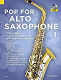Pop For Alto Saxophone 1: 12 Pop-Hits in Easy Arrangements. Band 1. 1-2 Alt-Saxophone. Ausgabe mit Online-Audiodatei.