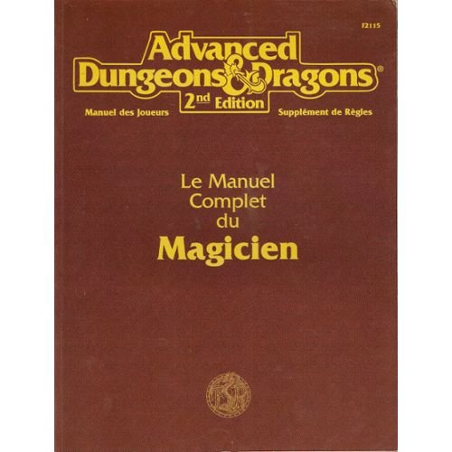 Advanced Dungeons Dragons - Le Manuel Complet du Magicien
