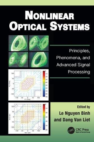 Nonlinear Optical Systems: Principles, Phenomena, and Advanced Signal Processing (Optics and Photonics)
