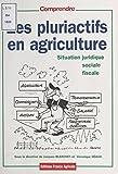 Les pluriactifs en agriculture : entre traditions et innovations...