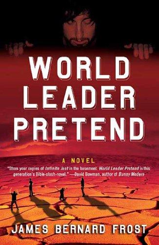 World Leader Pretend: A Novel (English Edition) Frost Dot
