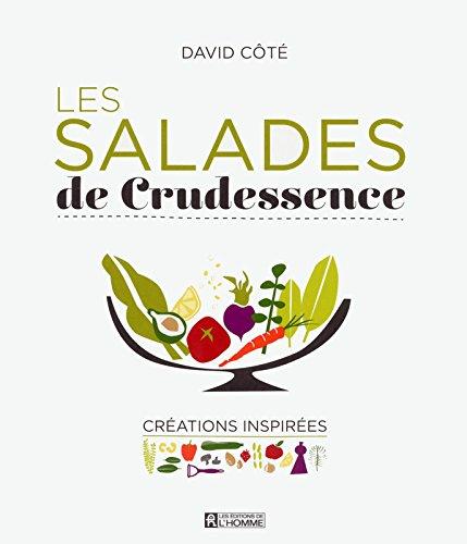 Les Salades de Crudessence par David Cote