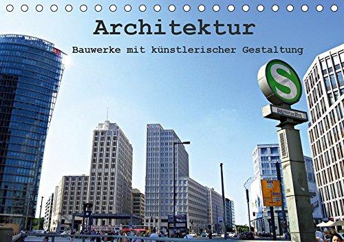 Architektur - Bauwerke mit künstlerischer Gestaltung (Tischkalender 2019 DIN A5 quer): Architektur-Kalender (Monatskalender, 14 Seiten ) (CALVENDO Orte)