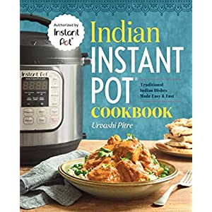 Indian Instant Pot® Cookbook: Traditional Indian Dishes Made Easy and Fast 3