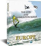 The Kite and Windsurfing Guide Europe: Deutsche Ausgabe - Udo Hölker