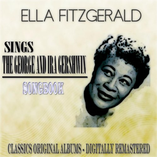 Sings the George and Ira Gershwin Songbook (Classics Original Albums - Digitally Remastered)