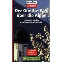 Der Goethe-Weg über die Alpen: Genussvoll wandern von München nach Venedig