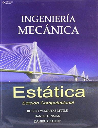 Ingenieria Mecanica: Estatica: Edicion Computacional por Robert Soutas-Little