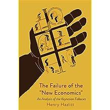 The Failure of the New Economics by Henry Hazlitt (2016-11-11)
