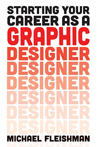 Starting Your Career as a Graphic Designer (English Edition)