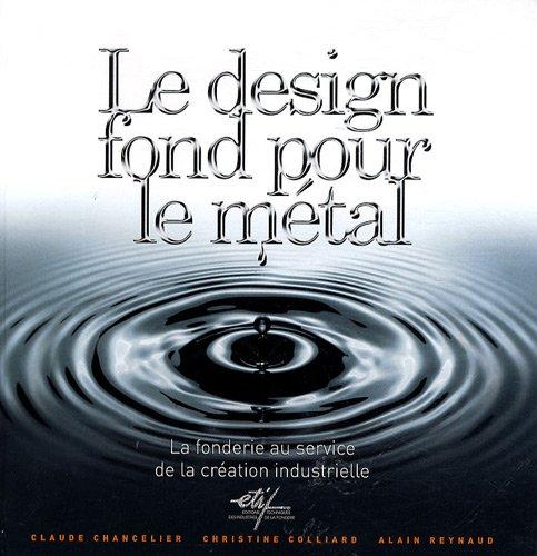 Le design fond pour le métal : La fonderie au service de la création industrielle