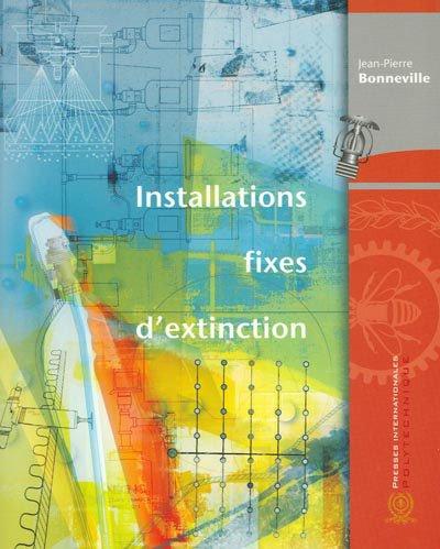 INSTALLATIONS FIXES D'EXTINCTION par Jean-Pierre Bonneville