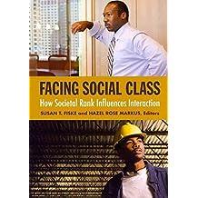 [Facing Social Class: How Societal Rank Influences Interaction] (By: Susan T. Fiske) [published: April, 2012]