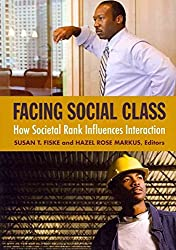 [Facing Social Class: How Societal Rank Influences Interaction] (By: Susan T. Fiske) [published: April, 2012]