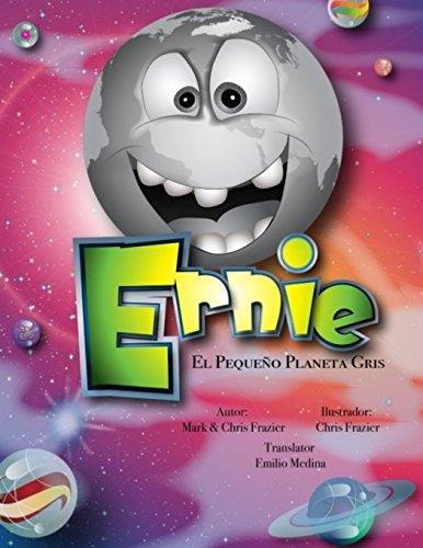Book cover image for Ernie, El Pequeno Planeta Gris: Spanis Version: Volume 9 (FrazierTales)